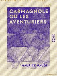 Livre numérique Carmagnole ou les Aventuriers - Scènes dramatiques