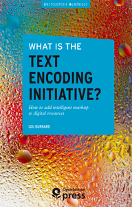 Electronic book What is the Text Encoding Initiative?
