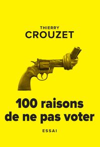 Livre numérique 100 raisons de ne pas voter