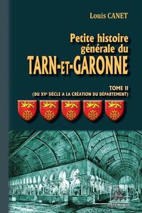 Livre numérique Petite Histoire générale du Tarn-et-Garonne (Tome 2 : du XVIe siècle à la création du Département)