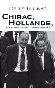 Livre numérique Chirac-Hollande, une histoire corrézienne