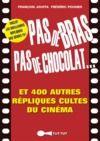 Livre numérique Pas de bras, pas de chocolat, et 400 autres répliques cultes du cinéma