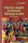 E-Book Etudes sur la naissance des Principautés territoriales en France