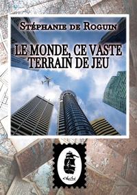 Livre numérique Le Monde, ce Vaste Terrain de Jeu