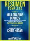 Libro electrónico Resumen Completo | Millonarios Diarios: Como La Gente Comun Construyo Una Riqueza Extraordinaria Y Como Usted Tambien Puede Hacerlo (Everyday Millionaire) - Basado En El Libro De Chris Hogan