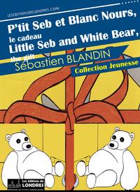 Livre numérique P'tit Seb et Blanc Nours, le cadeau, version bilingue