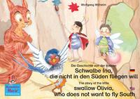 Livre numérique Die Geschichte von der kleinen Schwalbe Ina, die nicht in den Sünden fliegen will. Deutsch-Englisch. / The story of the little swallow Olivia, who does not want to fly South. German-English.