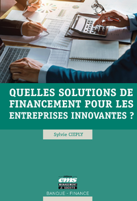 E-Book Quelles solutions de financement pour les entreprises innovantes ?