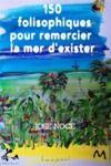 Electronic book 150 Folisophiques pour remercier la mer d'exister