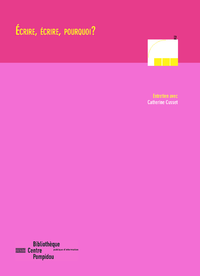 Electronic book Écrire, écrire, pourquoi? Catherine Cusset