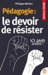 Livre numérique Pédagogie : le devoir de résister. 10 ans après !