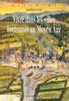 Livre numérique Vivre dans les villes bretonnes au Moyen Âge