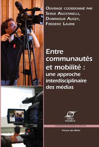 Electronic book Entre communautés et mobilité: une approche interdisciplinaire des médias