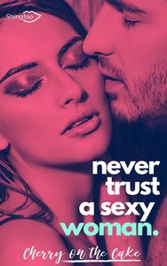Livre numérique Never Trust a sexy woman