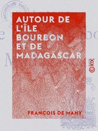 Livre numérique Autour de l'île Bourbon et de Madagascar - Fragments de lettres familières