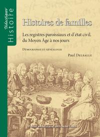 Livre numérique Histoires de familles. Les registres paroissiaux et d'état civil, du Moyen Âge à nos jours
