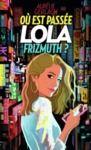 Livre numérique Où est passée Lola Frizmuth ?