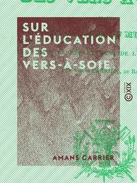 Livre numérique Sur l'éducation des vers-à-soie
