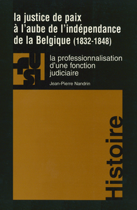 Livre numérique La justice de paix à l'aube de l'indépendance de la Belgique (1832-1848)