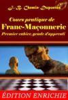 Livre numérique Cours pratique de franc-maçonnerie : Premier cahier, grade d'apprenti (Nouvelle Édition revue et augmentée)