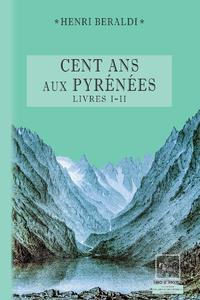 Livre numérique Cents Ans aux Pyrénées (Livres 1 et 2)