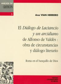 Livre numérique El Diálogo de Lactancio y un arcidiano de Alfonso de Valdés : obra de circunstancias y diálogo literario