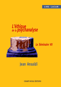 Livre numérique Lire Lacan. L'éthique de la psychanalyse.