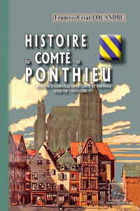 Livro digital Histoire du Comté de Ponthieu (Histoire d'Abbeville et du comté de Ponthieu • Tome Ier)