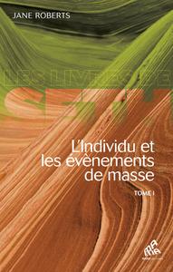 Electronic book L'Individu et les évènements de masse - Tome 1