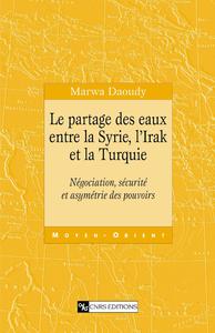 Livre numérique Le partage des eaux entre la Syrie, l'Irak et la Turquie