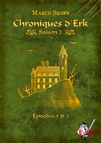 Livre numérique Chroniques d'Erk saison 2, épisodes 1 et 2