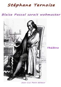 Livre numérique Blaise Pascal serait webmaster!