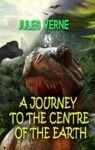 Livre numérique A Journey to the Centre of the Earth