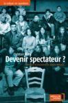 Electronic book Devenir spectateur ?