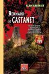 E-Book Bernard de Castanet, seigneur-évêque, inquisiteur, maître d'ouvrage de la cathédrale Sainte-Cécile d'Albi