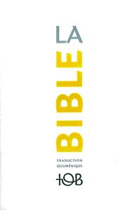 Livre numérique La Traduction oecuménique de la Bible (TOB), à notes essentielles