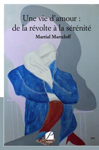 Livre numérique Une vie d'amour : de la révolte à la sérénité