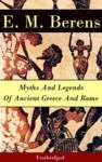 Electronic book Myths And Legends Of Ancient Greece And Rome - Unabridged