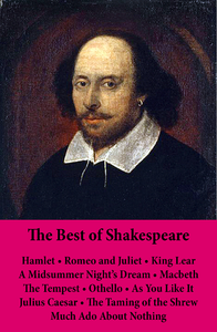 Electronic book The Best of Shakespeare: Hamlet - Romeo and Juliet - King Lear - A Midsummer Night's Dream - Macbeth - The Tempest - Othello - As You Like It - Julius Caesar - The Taming of the Shrew - Much Ado About Nothing