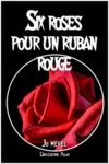 E-Book Six roses pour un ruban rouge