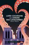Livre numérique Lord Cochrane vs l'Ordre des catacombes