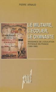 Livre numérique Le Militaire, l'écolier, le gymnaste
