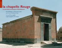 Electronic book La chapelle Rouge, le sanctuaire de barque d'Hatshepsout, volume 1, fac-similés et photographies des scènes