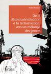 Livre numérique De la désindustrialisation à la tertiarisation, vers un mélange des genres