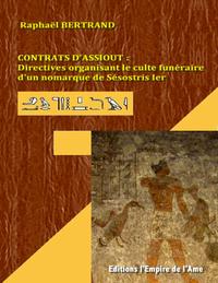 Livre numérique Contrats d'Assiout : Directives organisant le culte funéraire d'un nomarque de Sésostris Ier