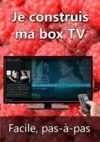 Livre numérique Je construis ma box TV