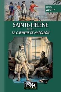 Livre numérique Sainte-Hélène (Tome Ier : la captivité de Napoléon)