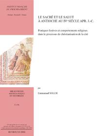 Livre numérique Le sacré et le salut à Antioche au IVe siècle apr. J.-C.