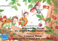 Livre numérique Die Geschichte vom kleinen Marienkäfer Marie, die überall Punkte malen wollte. Deutsch-Englisch / The story of the little Ladybird Marie, who wants to paint dots everythere. German-English
