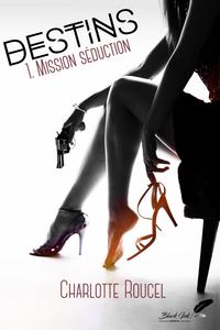 Livre numérique Destins, tome 1 : Mission séduction